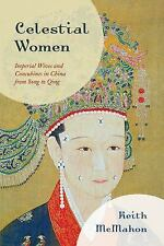 Celestial Women : Imperial Wives and Concubines in China from Song to Qing by...
