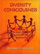 Diversity Consciousness: Opening Our Minds to People, Cultures, and Opportuniti