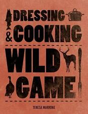 *Dressing and Cooking Wild Game By Teresa Marrone