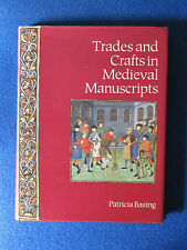 Trades and Crafts in Medieval Manuscripts by Patricia Basing - 1990