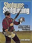 2003 Shotguns & Shotgunning Book NEW Complete Guide to Smoothbores Hunting