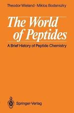 The World of Peptides : A Brief History of Peptide Chemistry by Miklos...