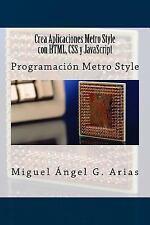 Crea Aplicaciones Metro Style con HTML, CSS y JavaScript by Miguel Ángel G....