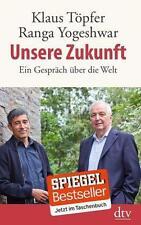 Unsere Zukunft von Ranga Yogeshwar und Klaus Töpfer (2013, Taschenbuch)
