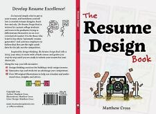 The Resume Design Book : How to Write a Resume in College and Influence...