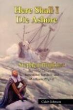 Here Shall I Die Ashore : Stephen Hopkins: Bermuda Castaway, Jamestown...