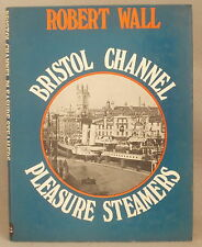 HISTORY OF THE BRISTOL CHANNEL PLEASURE STEAMERS Robert Wall steamship