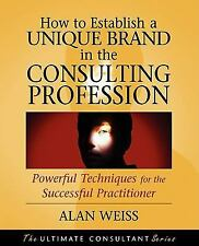 How to Establish a Unique Brand in the Consulting Profession: Powerful Technique