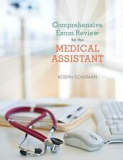 Comprehensive Exam Review for the Medical Assistant by Robyn Gohsman, Cindy...