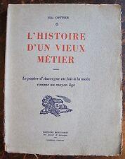 COTTIER ELIE: L'Histoire d'un vieux metier. Le papier d'Auvergne , (1940)