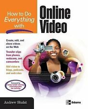 How to Do Everything with Online Video by Andrew Shalat (2007, Paperback)