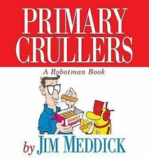 Primary Crullers : A Robotman Book by Jim Meddick (1997, Paperback)