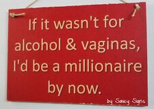 Alcohol Vaginas Sign - naughty cute bar pub workshop office man cave wooden sign