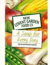 A Soup for Every Day: 365 of Our Favourite Recipes by New Covent Garden Soup...