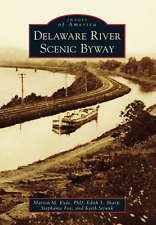 Delaware River Scenic Byway by Marion M. Kyde, Stephanie Fox,