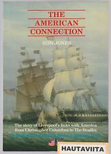 American Connection Liverpool's Links America - History Liverpool UK 3000copies