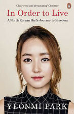 In Order to Live: A North Korean Girl's Journey to Freedom 9780241973035
