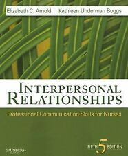 Interpersonal Relationships : Professional Communication Skills for Nurses by...