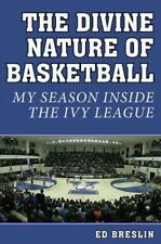 The Divine Nature of Basketball: My Season Inside the Ivy League-ExLibrary