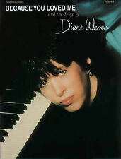 Because You Loved Me and the Songs of Diane Warren, Vol 3: Piano/Vocal/Chords...