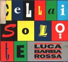 BARBAROSSA LUCA MOGOL BATTISTI CELLAI SOLO TE / LA CANZONE DEL SOLE CDS 1994