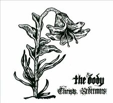 Christs, Redeemers by The Body *New CD*