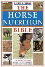 The Horse Nutrition Bible: The Comprehensive Guide to the Correct Feeding of You