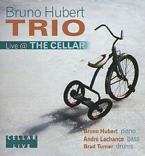 Live @ the Cellar * by Bruno Hubert/Bruno Hubert Trio (CD, Mar-2014, Cellar...