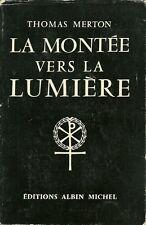 LA MONTEE VERS LA LUMIERE - THOMAS MERTON -  1958