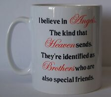 JE CROIS DANS UN ANGES QUE HEAVEN SENDS SPECIAL FRIEND - FRÈRE imprimé Mug