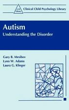 Clinical Child Psychology Library: Autism : Understanding the Disorder by Laura