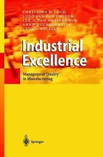 Industrial Excellence : Management Quality in Manufacturing by Luk N. van...