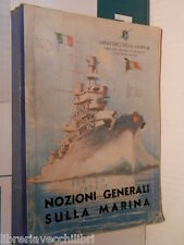NOZIONI GENERALI SULLA MARINA Ai marinai d Italia Ministero della Marina 1940 di