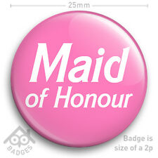 "MAID OF HONOUR Hen Party Do Wedding Bride Bridesmaid Chief 25mm 1"" Badge"