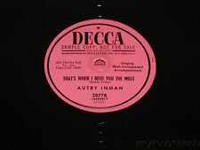 "AUTRY INMAN Pucker Up / That's When I Need You Most PROMO 10"" 78 Decca 2778 NM"