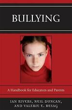 Bullying : A Handbook for Educators and Parents by Ian Rivers, Valerie E....