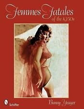 FEMMES FATALES of the 1950S by  Bunny Yeager 2008 Glamour Photo Paperback vv