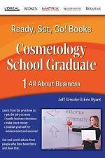 Ready, Set, Go! Cosmetology School Graduate Book 1: All About Business Volume 1