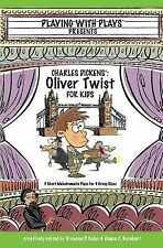 Charles Dickens' Oliver Twist for Kids by Brendan Kelso and Khara Barnhart...