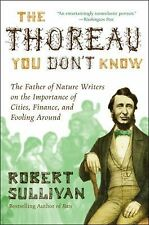The Thoreau You Don't Know: The Father of Nature Writers on the Importance of Ci