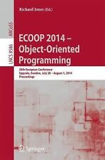 Lecture Notes in Computer Science: Ecoop 2014 -- Object-Oriented Programming...