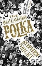 The Amalgamation Polka, Wright, Stephen, New Book