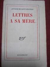 LETTRES A SA MERE - Antoine de Saint EXUPERY - NRF GALLIMARD - 1955