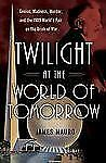 Twilight at the World of Tomorrow: Genius, Madness, Murder, and the 1939 World's