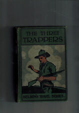 ACHILLES DAUNT The Three Trappers -  Nelson edition circa 1913