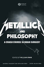Metallica  and Philosophy: A Crash Course in Brain Surgery by John Wiley and...