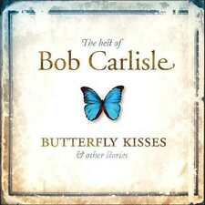BOB CARLISLE The Best Of Butterfly Kisses And Other Stories CD BRAND NEW