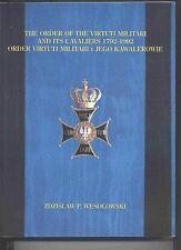 POLAND ORDER OF THE VIRTUTI MILITARI AND ITS CAVALIERS BOOK, 1792-1992