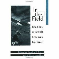 In the Field : Readings on the Field Research Experience by Carolyn D. Smith...