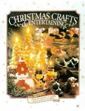 Chrismas Crafts and Entertaining: Fun Projects & Gifts plus Great Recipes